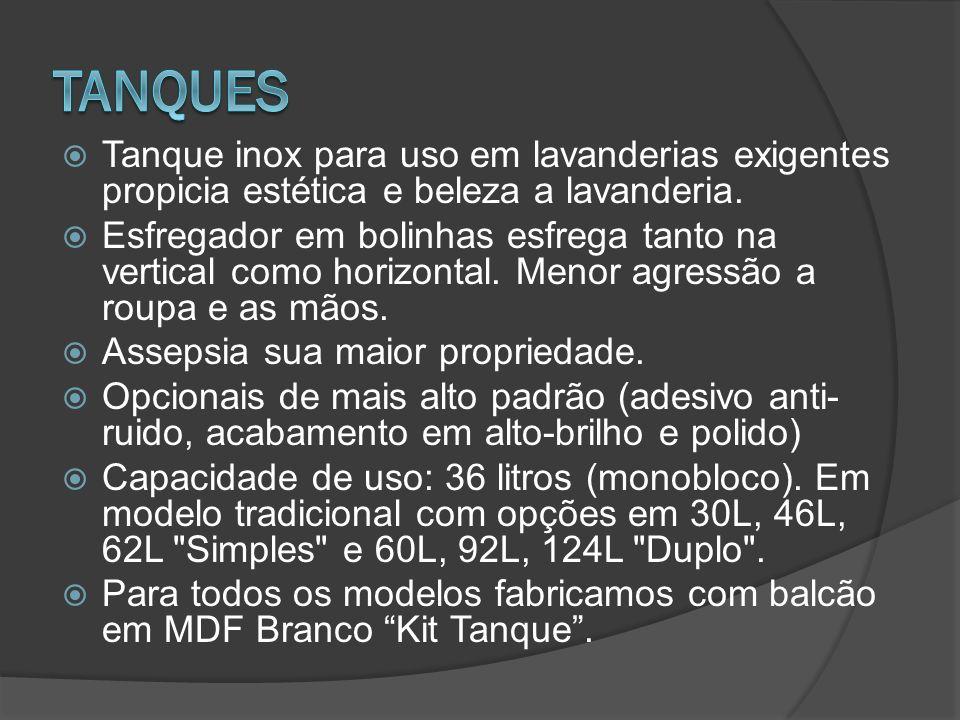 TANQUES Tanque inox para uso em lavanderias exigentes propicia estética e beleza a lavanderia.