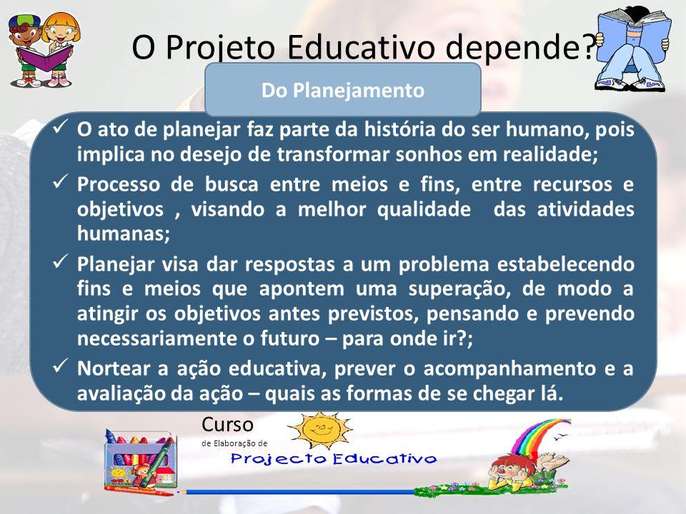 O Projeto Educativo depende