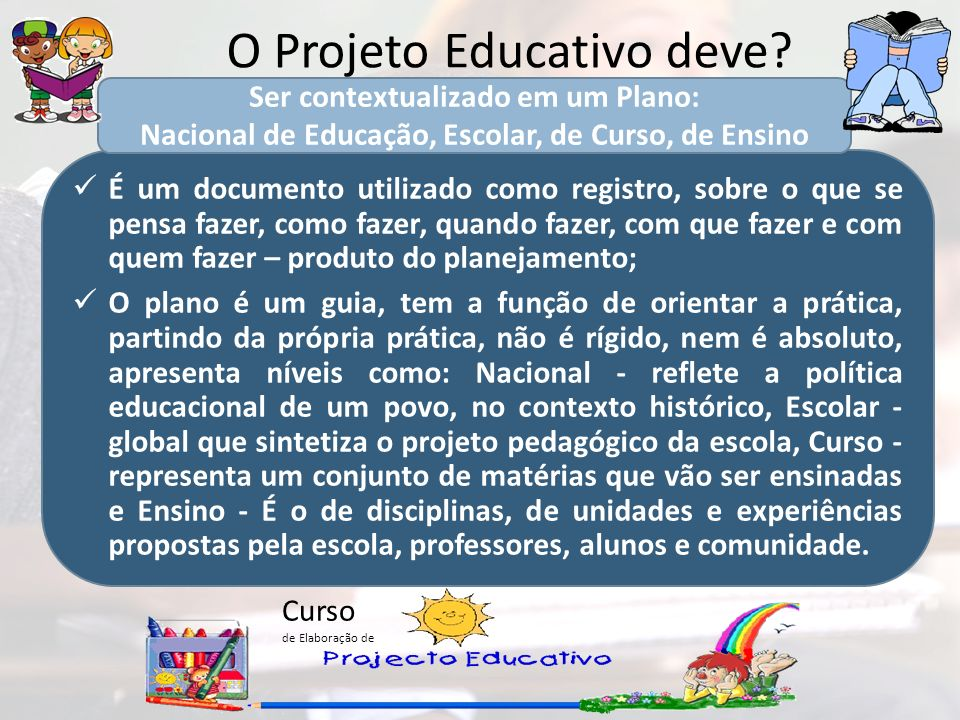 O Projeto Educativo deve