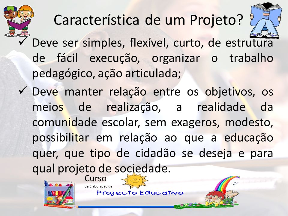 Característica de um Projeto