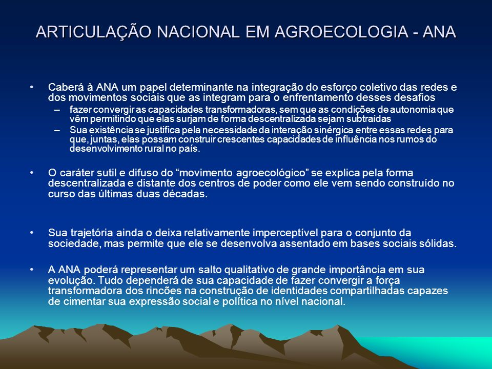 ARTICULAÇÃO NACIONAL EM AGROECOLOGIA - ANA