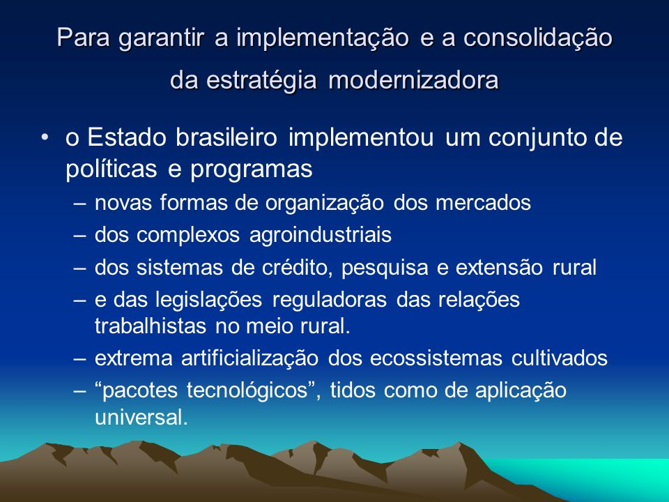 o Estado brasileiro implementou um conjunto de políticas e programas