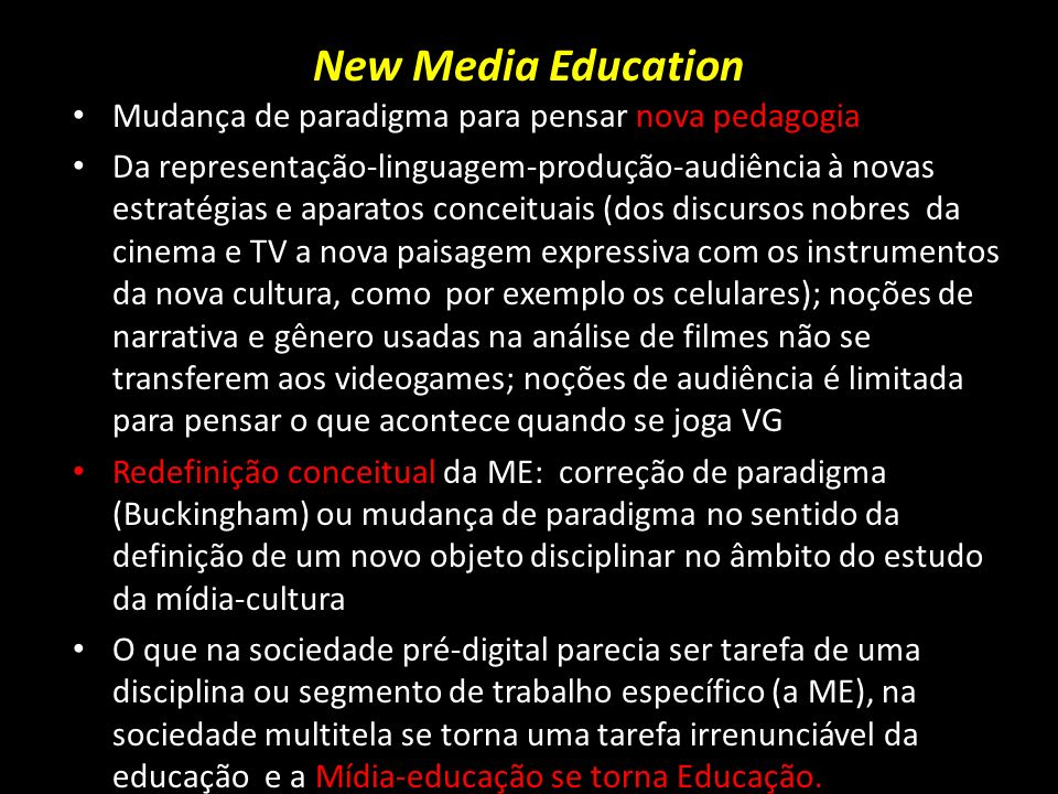New Media Education Mudança de paradigma para pensar nova pedagogia