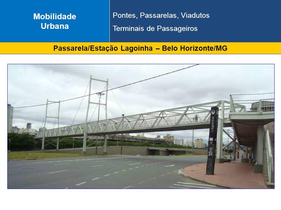Passarela/Estação Lagoinha – Belo Horizonte/MG