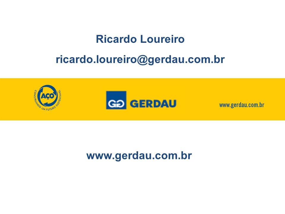 Ricardo Loureiro ricardo.loureiro@gerdau.com.br www.gerdau.com.br