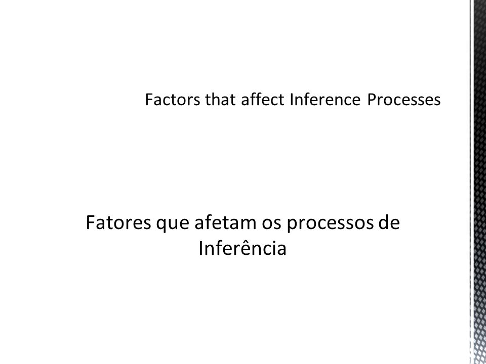 Factors that affect Inference Processes