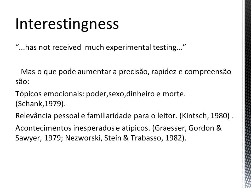Interestingness ...has not received much experimental testing...