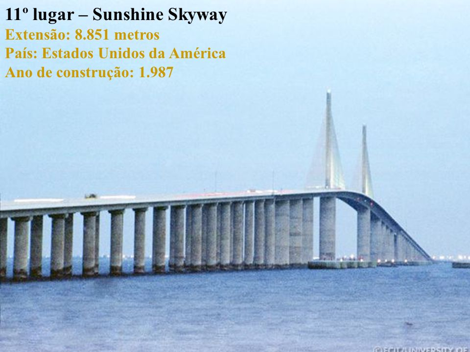 11º lugar – Sunshine Skyway Extensão: 8