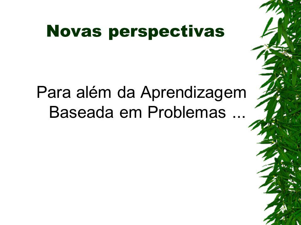 Para além da Aprendizagem Baseada em Problemas ...