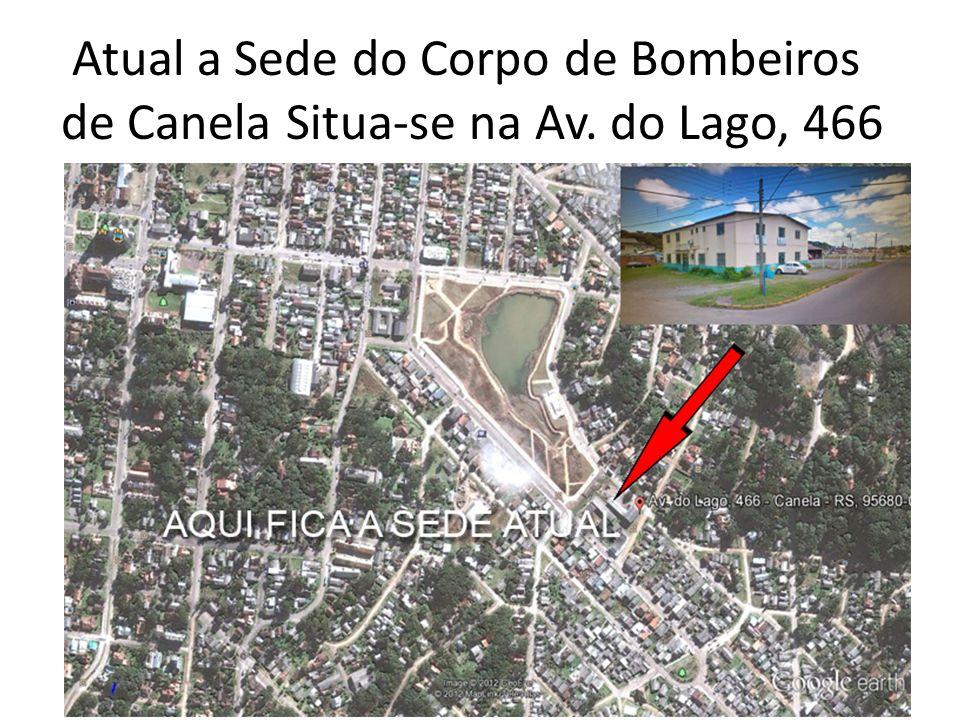 Atual a Sede do Corpo de Bombeiros de Canela Situa-se na Av