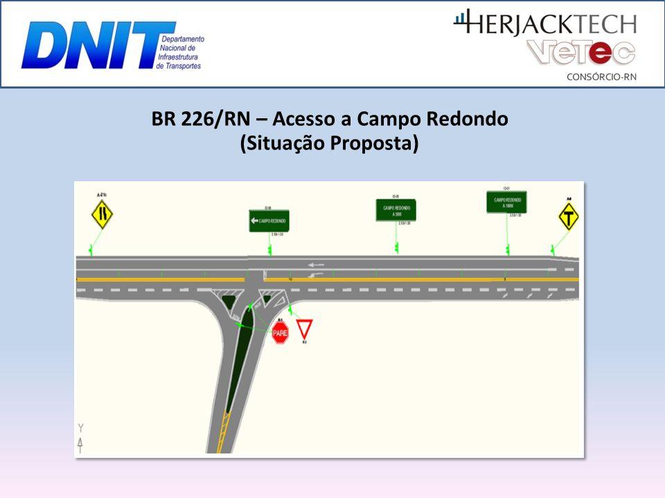 BR 226/RN – Acesso a Campo Redondo
