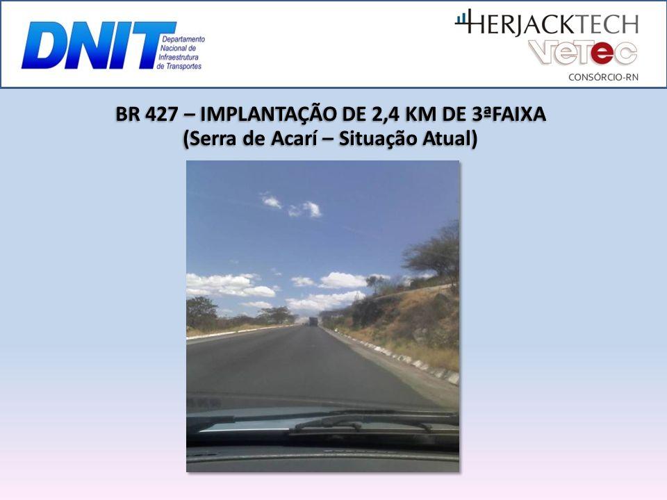 BR 427 – IMPLANTAÇÃO DE 2,4 KM DE 3ªFAIXA
