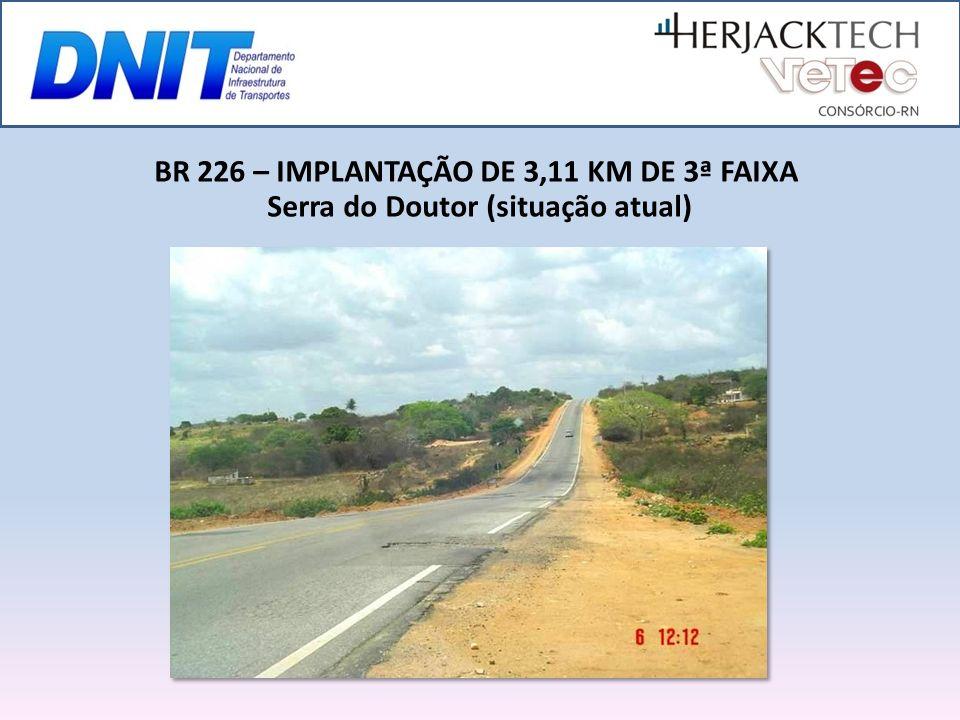 BR 226 – IMPLANTAÇÃO DE 3,11 KM DE 3ª FAIXA