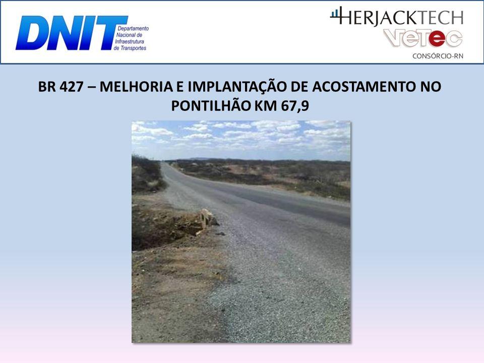 BR 427 – MELHORIA E IMPLANTAÇÃO DE ACOSTAMENTO NO PONTILHÃO KM 67,9