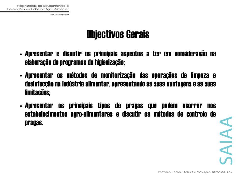 Objectivos Gerais Apresentar e discutir os principais aspectos a ter em consideração na elaboração de programas de higienização;