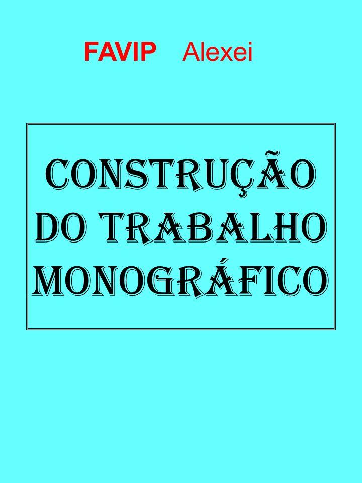 CONSTRUÇÃO DO TRABALHO MONOGRÁFICO