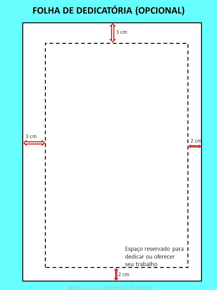 FOLHA DE DEDICATÓRIA (OPCIONAL)