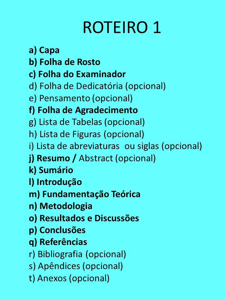 ROTEIRO 1 a) Capa b) Folha de Rosto c) Folha do Examinador