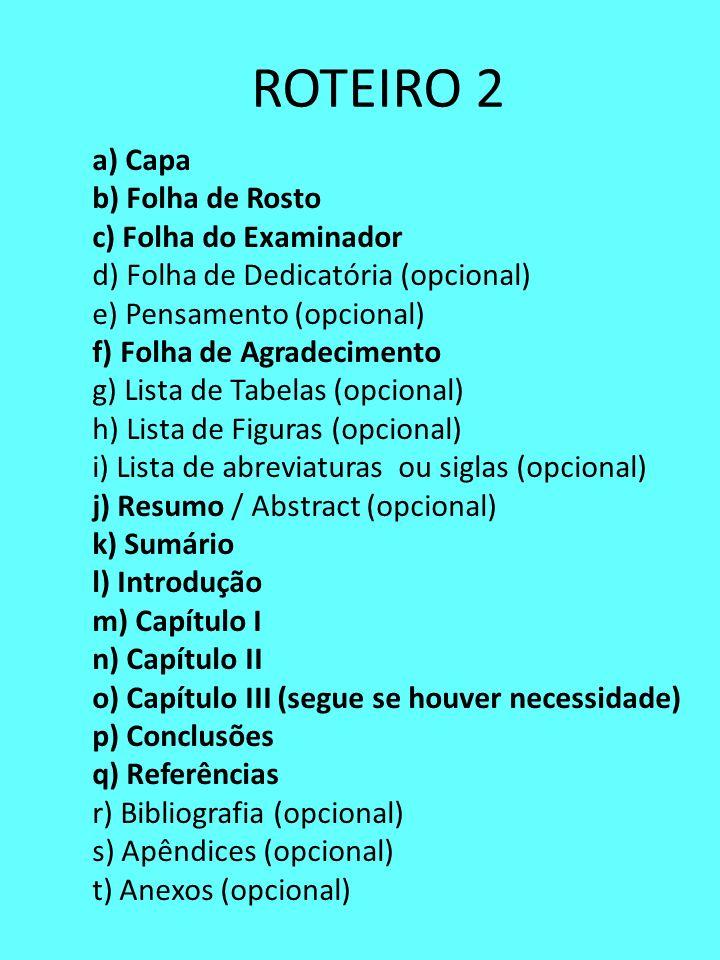 ROTEIRO 2 a) Capa b) Folha de Rosto c) Folha do Examinador