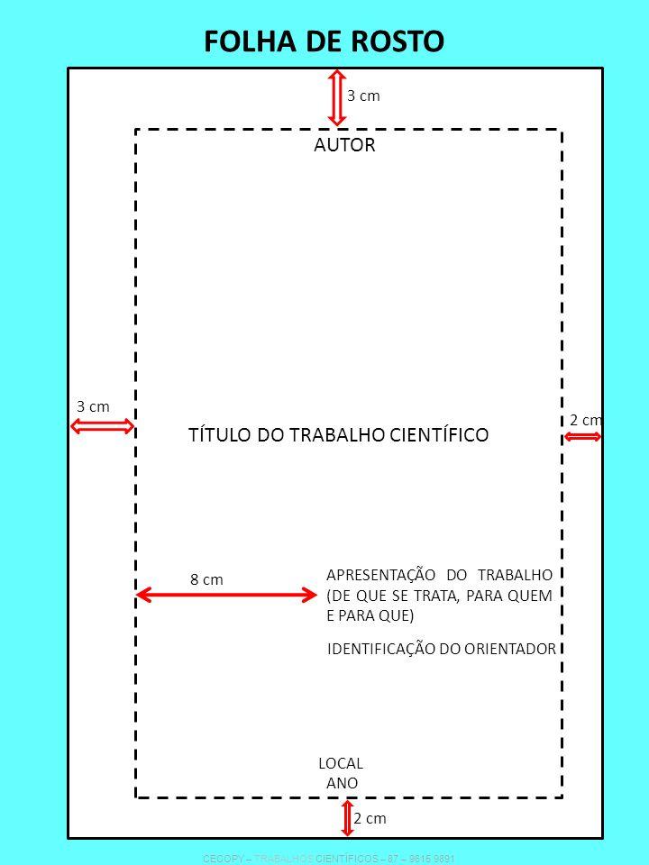 FOLHA DE ROSTO AUTOR TÍTULO DO TRABALHO CIENTÍFICO 3 cm 3 cm 2 cm