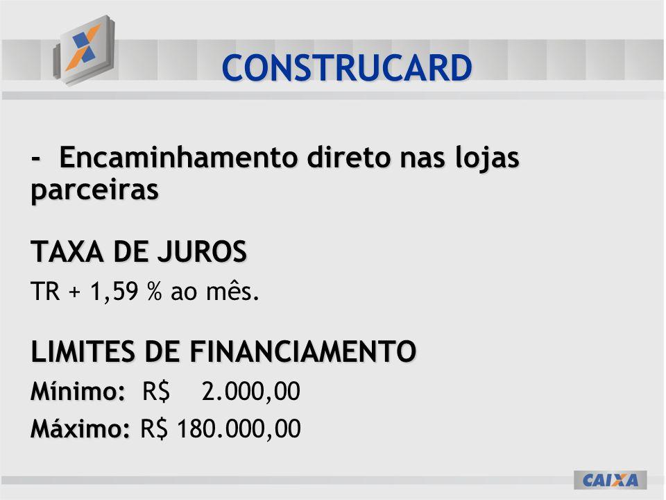 CONSTRUCARD - Encaminhamento direto nas lojas parceiras TAXA DE JUROS