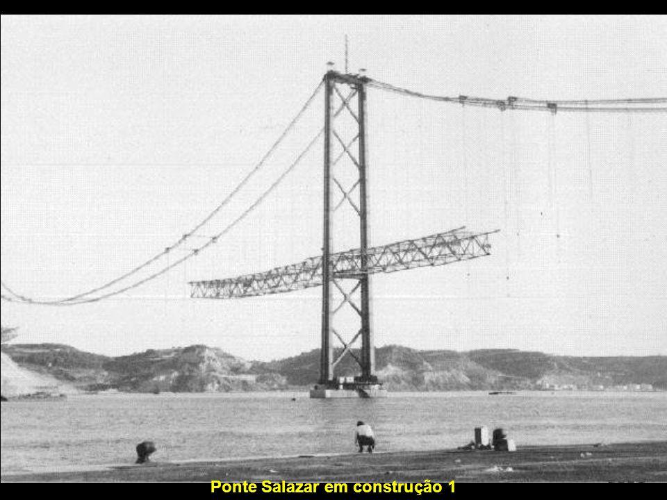 Ponte Salazar em construção 1