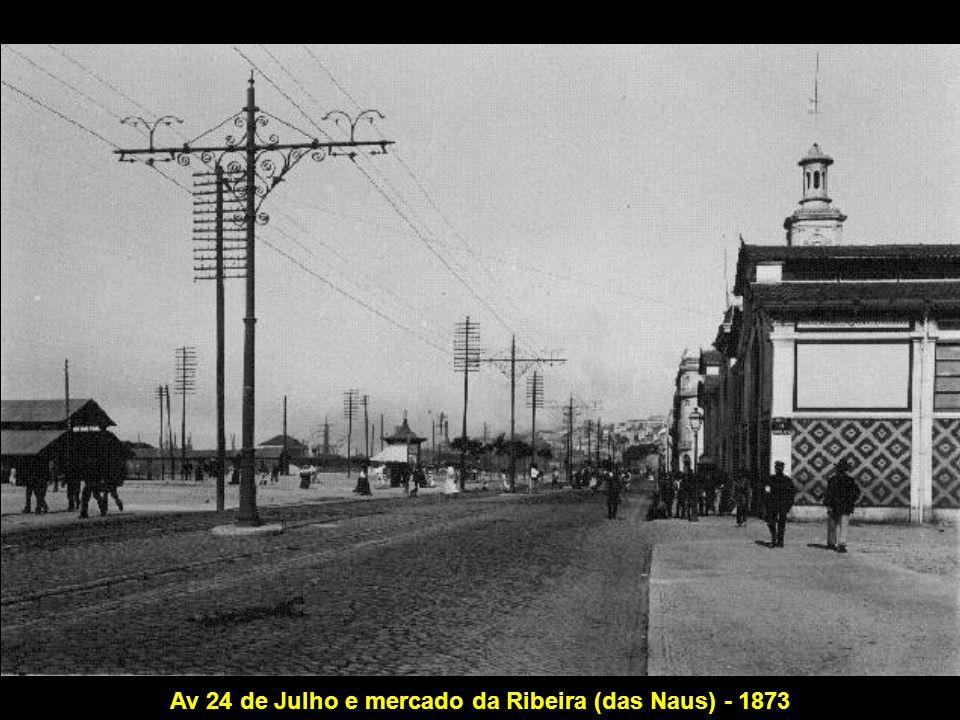 Av 24 de Julho e mercado da Ribeira (das Naus) - 1873