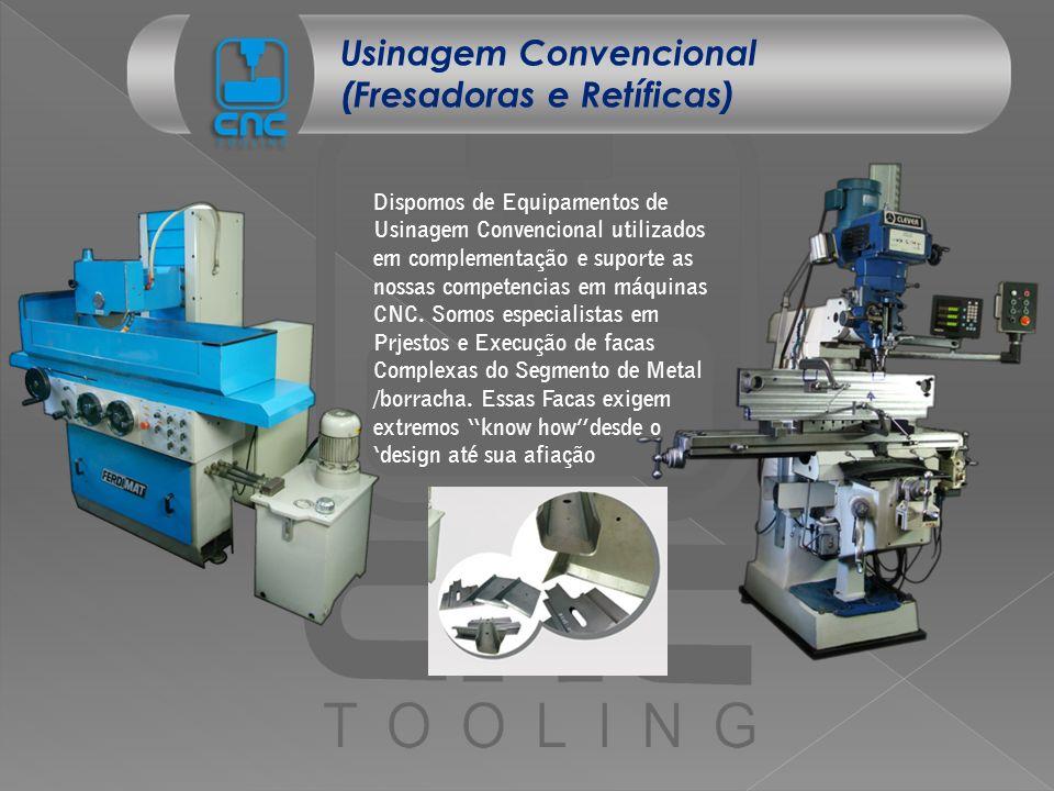 Usinagem Convencional (Fresadoras e Retíficas)