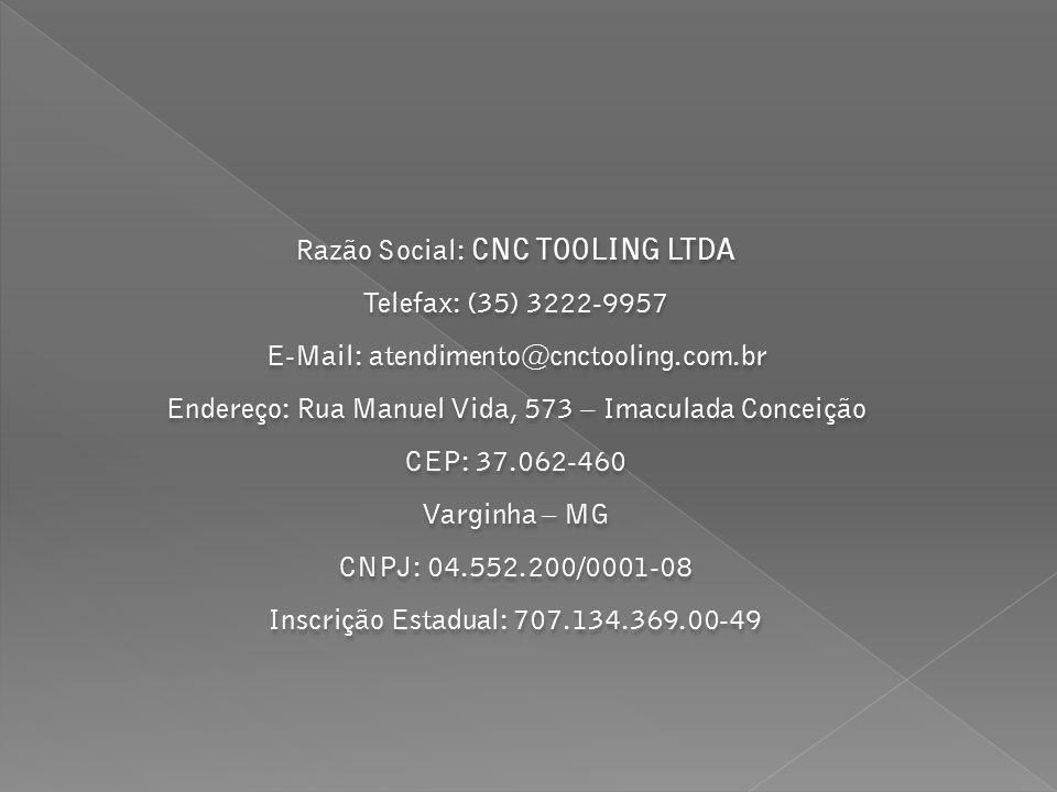 DADOS CADASTRAIS Razão Social: CNC TOOLING LTDA