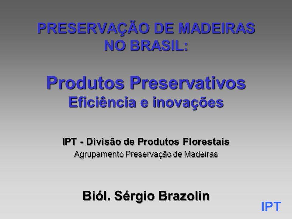 IPT - Divisão de Produtos Florestais