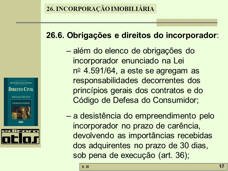 26.6. Obrigações e direitos do incorporador:
