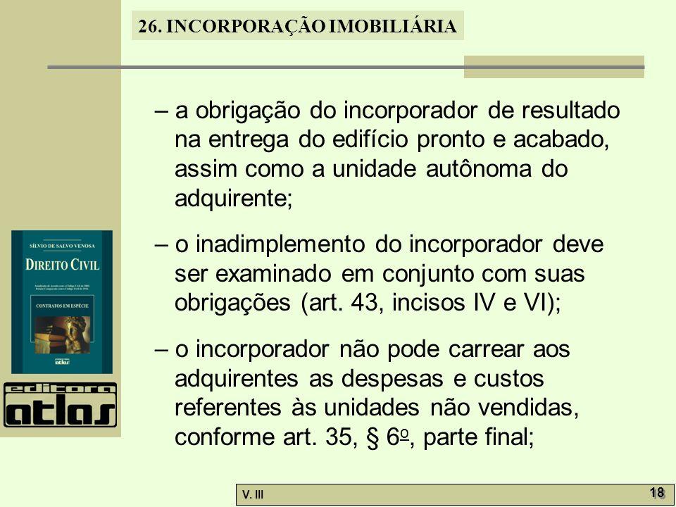 – a obrigação do incorporador de resultado na entrega do edifício pronto e acabado, assim como a unidade autônoma do adquirente;
