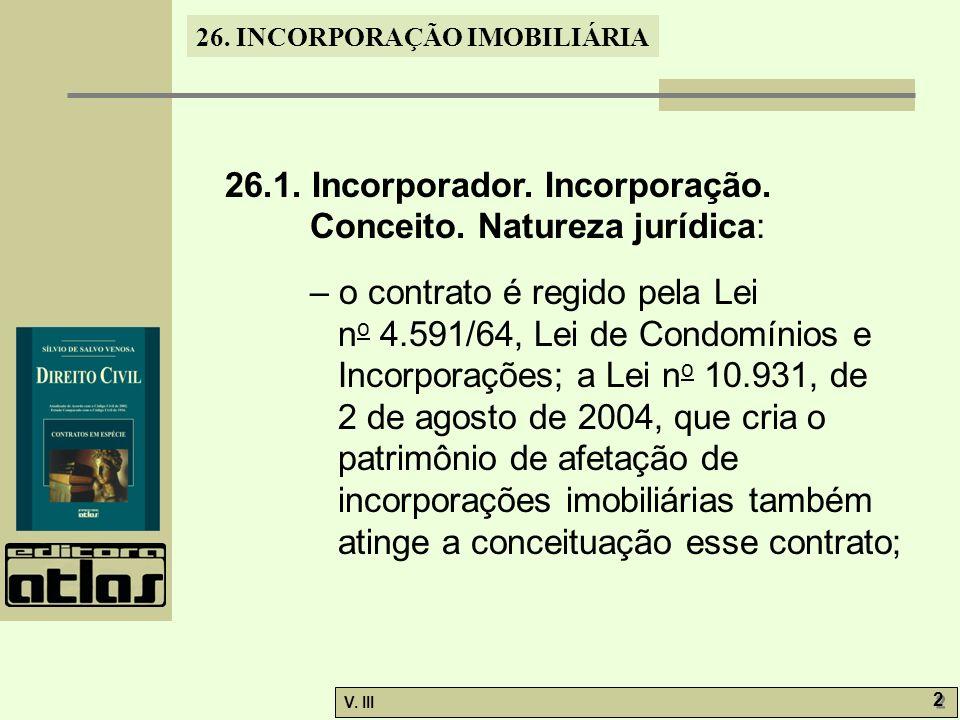 26.1. Incorporador. Incorporação. Conceito. Natureza jurídica: