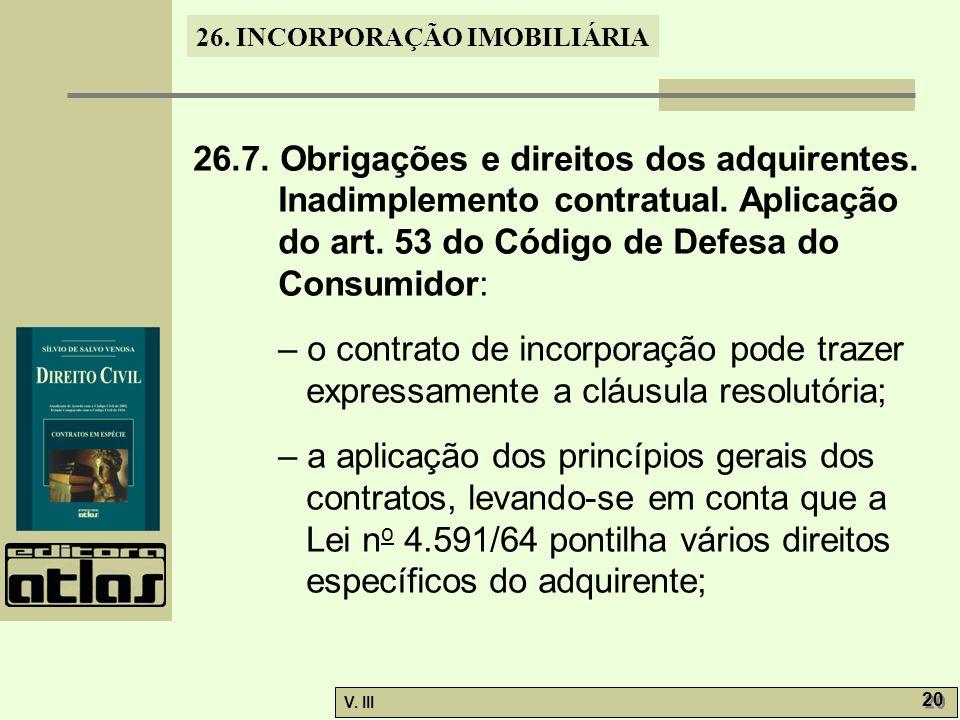 26.7. Obrigações e direitos dos adquirentes. Inadimplemento contratual. Aplicação do art. 53 do Código de Defesa do Consumidor: