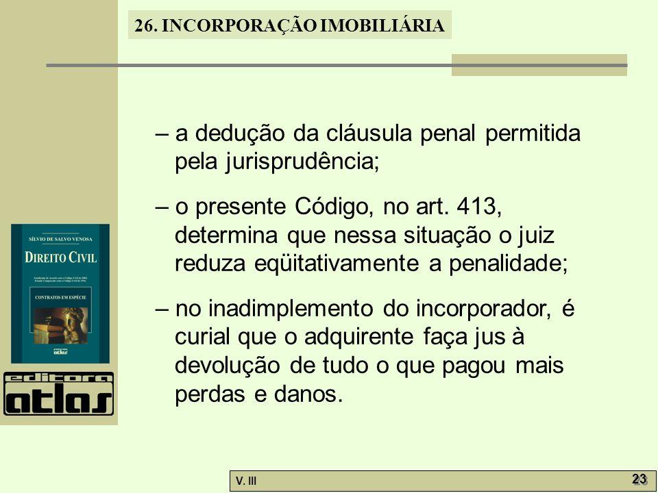 – a dedução da cláusula penal permitida pela jurisprudência;