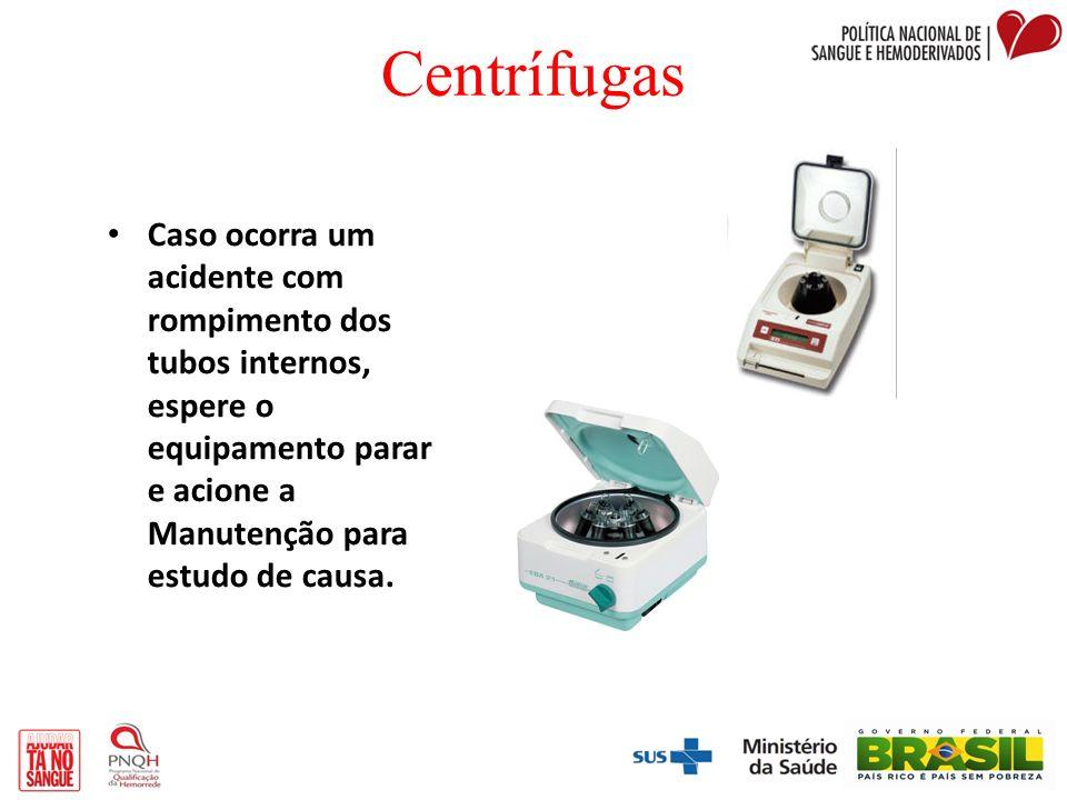 CentrífugasCaso ocorra um acidente com rompimento dos tubos internos, espere o equipamento parar e acione a Manutenção para estudo de causa.