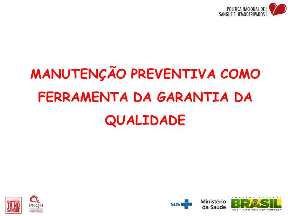 MANUTENÇÃO PREVENTIVA COMO FERRAMENTA DA GARANTIA DA QUALIDADE