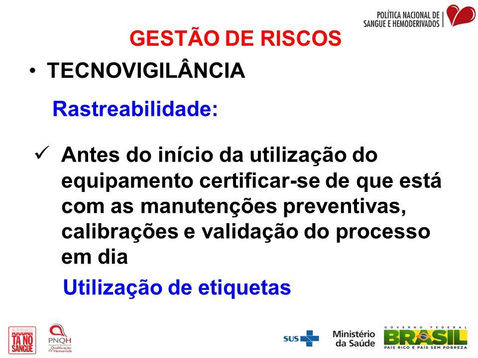 GESTÃO DE RISCOS TECNOVIGILÂNCIA. Rastreabilidade: