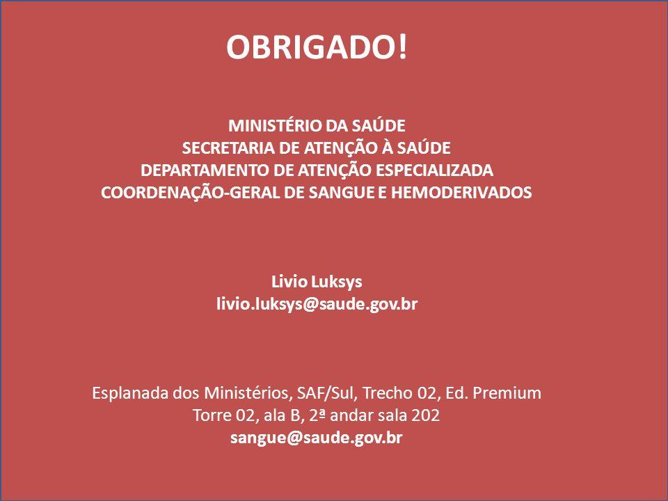 OBRIGADO! MINISTÉRIO DA SAÚDE SECRETARIA DE ATENÇÃO À SAÚDE