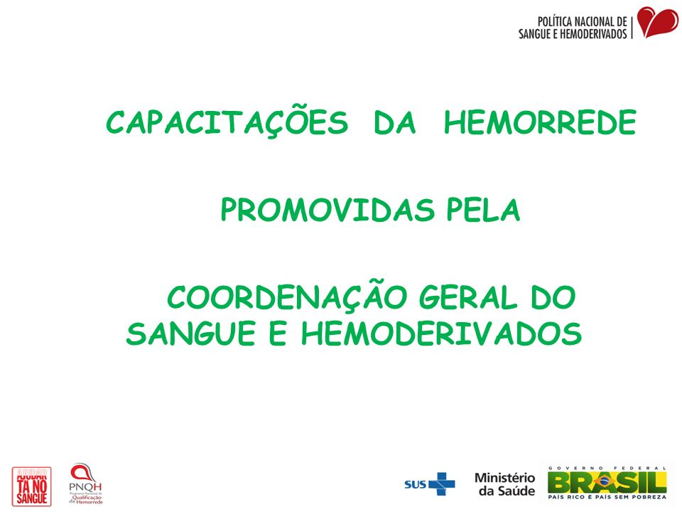 CAPACITAÇÕES DA HEMORREDE COORDENAÇÃO GERAL DO SANGUE E HEMODERIVADOS