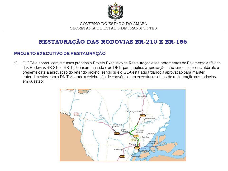 RESTAURAÇÃO DAS RODOVIAS BR-210 E BR-156