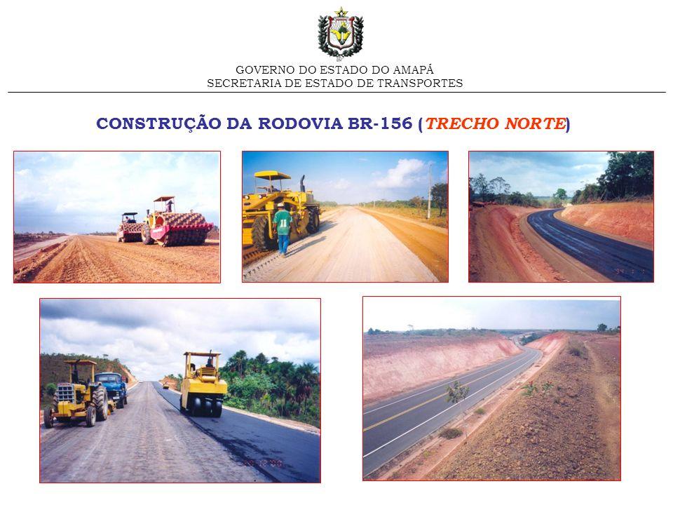 CONSTRUÇÃO DA RODOVIA BR-156 (TRECHO NORTE)
