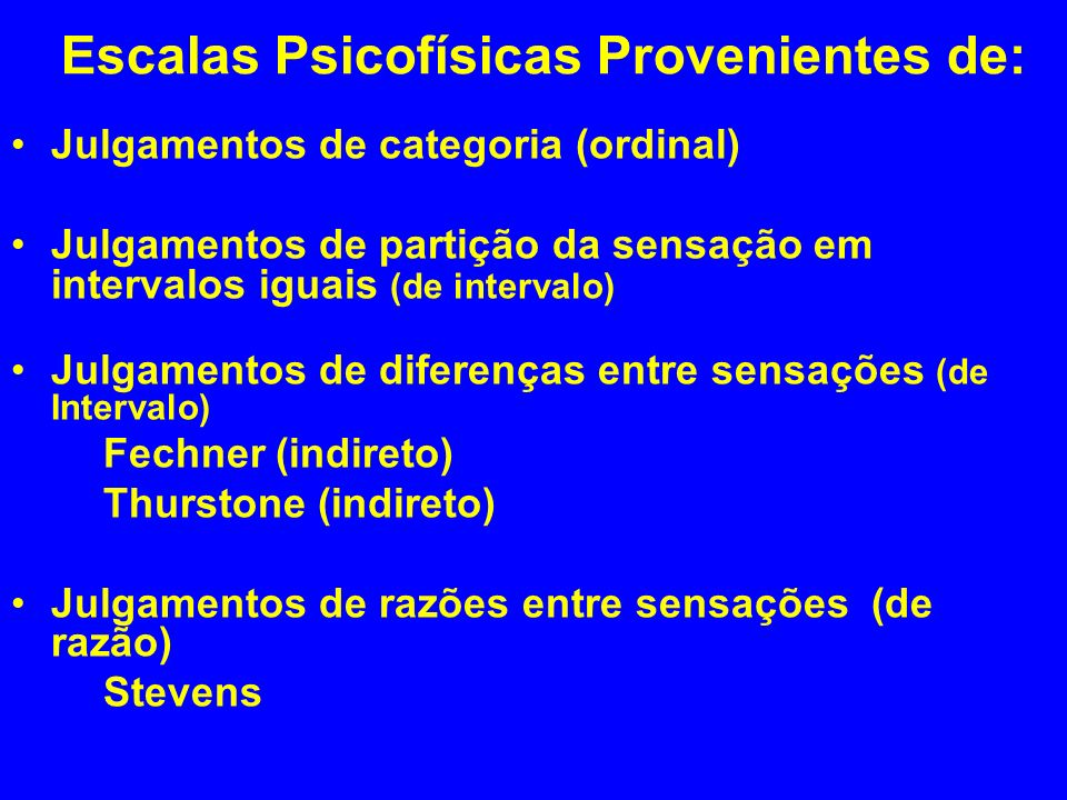 Escalas Psicofísicas Provenientes de: