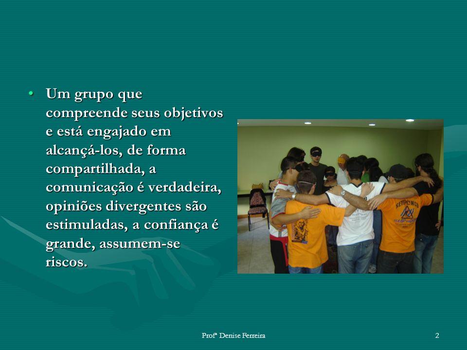 Um grupo que compreende seus objetivos e está engajado em alcançá-los, de forma compartilhada, a comunicação é verdadeira, opiniões divergentes são estimuladas, a confiança é grande, assumem-se riscos.