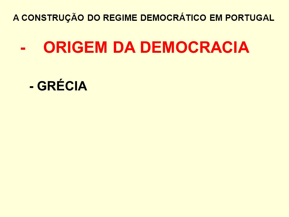 - ORIGEM DA DEMOCRACIA - GRÉCIA