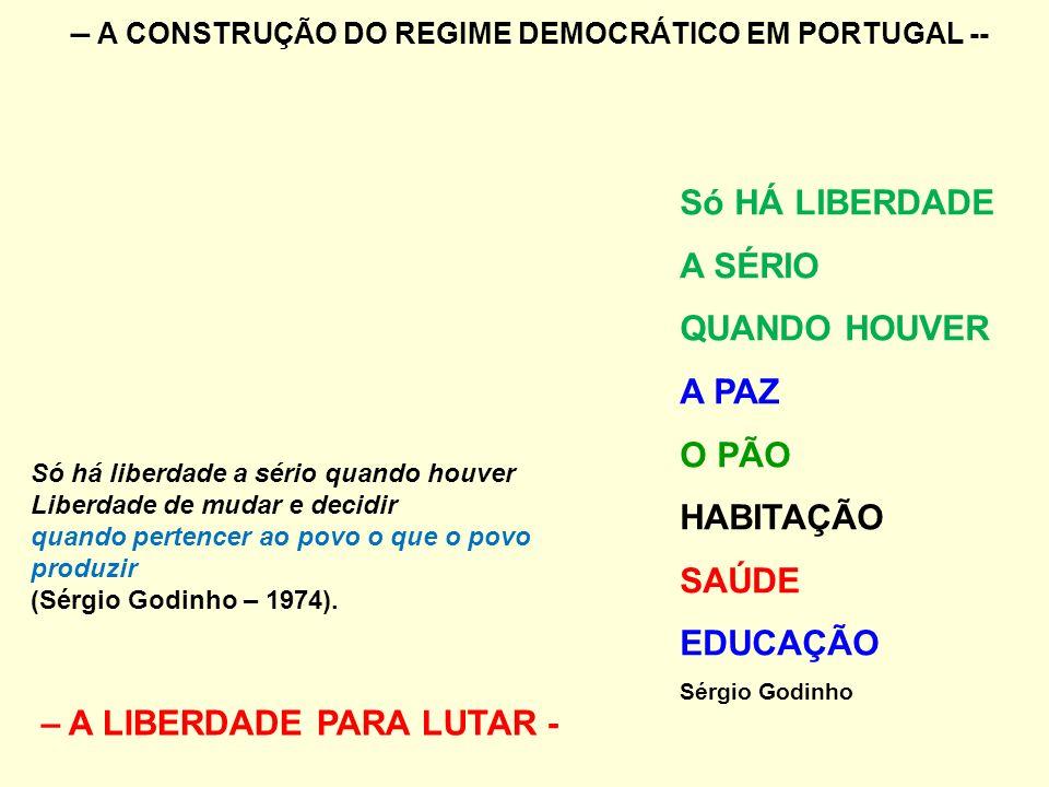 – A CONSTRUÇÃO DO REGIME DEMOCRÁTICO EM PORTUGAL --