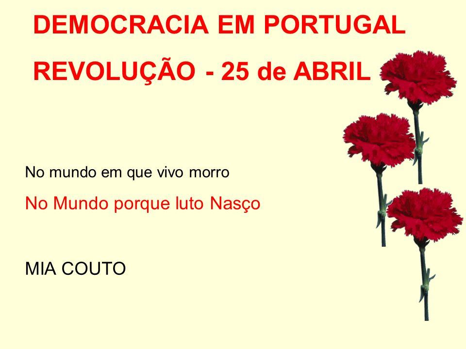 DEMOCRACIA EM PORTUGAL REVOLUÇÃO - 25 de ABRIL