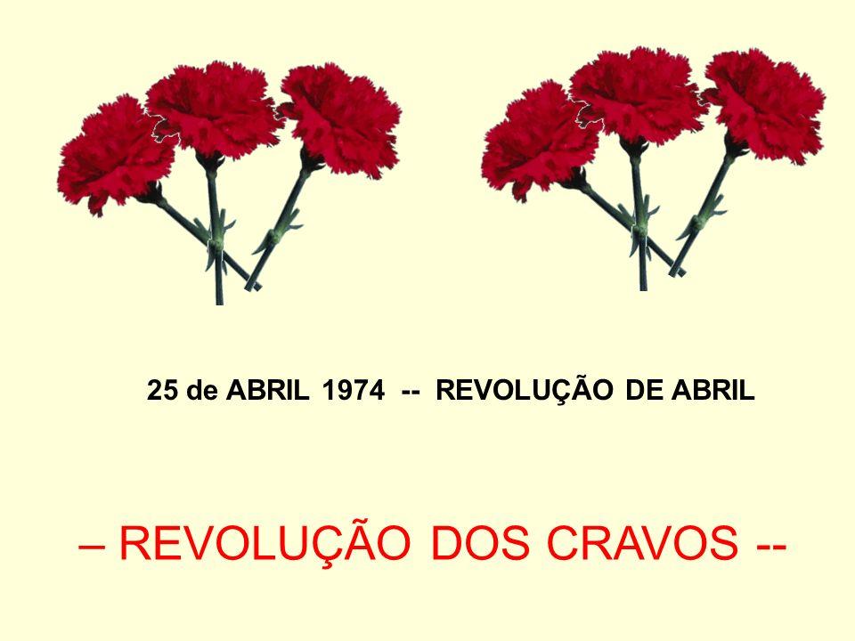 25 de ABRIL 1974 -- REVOLUÇÃO DE ABRIL