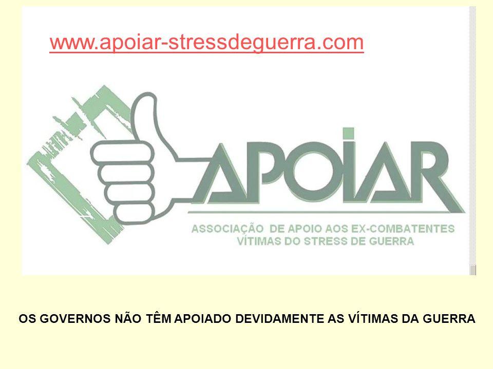 www.apoiar-stressdeguerra.com OS GOVERNOS NÃO TÊM APOIADO DEVIDAMENTE AS VÍTIMAS DA GUERRA