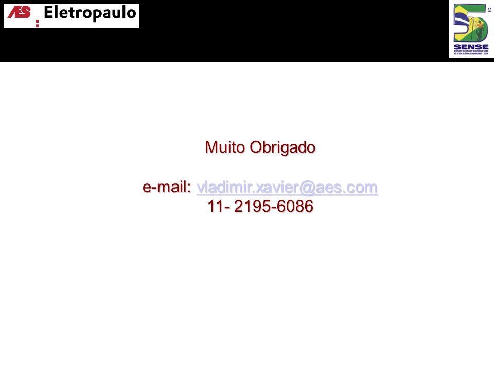 Muito Obrigado e-mail: vladimir.xavier@aes.com 11- 2195-6086